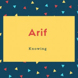 Arif Name Meaning Knowing