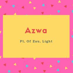 Azwa Name Meaning Pl, Of Zau, Light