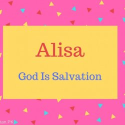 Alisa Name Meaning God Is Salvation.