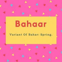 Bahaar Name Meaning Variant Of Bahar- Spring