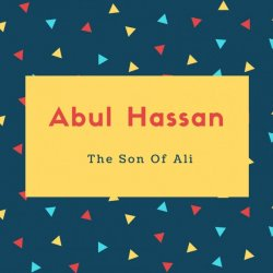 Abul Hassan Name Meaning The Son Of Ali