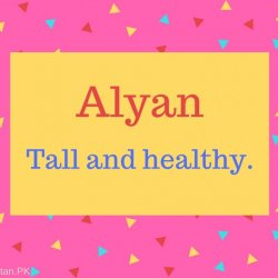 Alyan Name Meaning Tall and healthy.