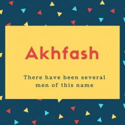 Akhfash Name Meaning There have been several men of this name