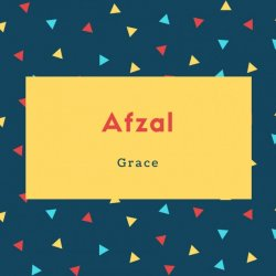 Afzal Name Meaning Grace