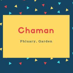 Chaman Name Meaning Phluary, Garden