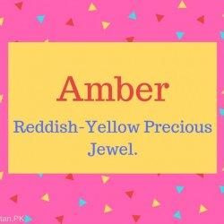 Amber Name Meaning Reddish-Yellow Precious Jewel..