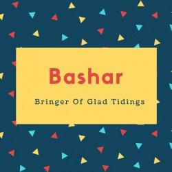 Bashar Name Meaning Bringer Of Glad Tidings