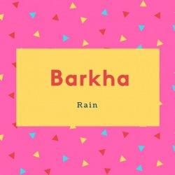 Barkha Name Meaning Of Rain