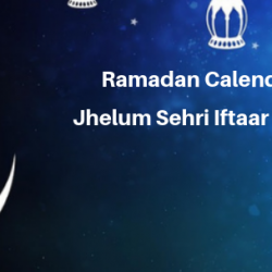 Ramadan Calender 2019 Jhelum Sehri Iftaar Time Table