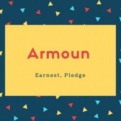 Armoun Name Meaning Earnest, Pledge