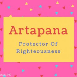 Artapana name Meaning Protector Of Righteousness.