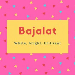 Bajalat Name Meaning Beautiful Woman