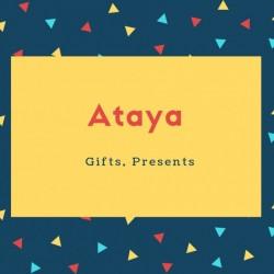 Ataya Name Meaning Gifts, Presents