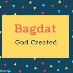 Bagdat Name Meaning God Created