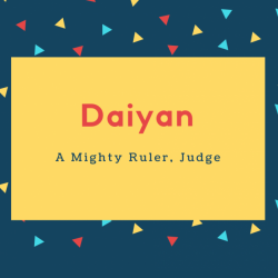 Daiyan Name Meaning A Mighty Ruler, Judge