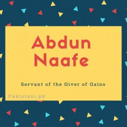 Abdun naafe name meaning Servant of the Giver of Gains.