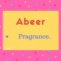 Abeer Nmae Meaning Fragrance..