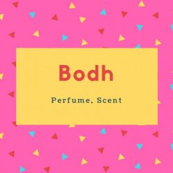 Bodh Name Meaning Perfume, Scent