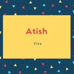 Atish Name Meaning Fire