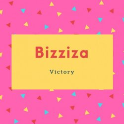 Bizziza Name Meaning Victory