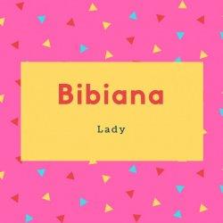 Bibiana Name Meaning Lady