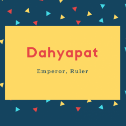 Dahyapat Name Meaning Emperor, Ruler