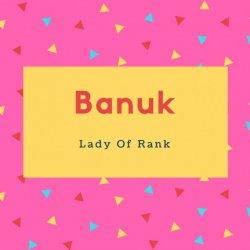 Banuk Name Meaning Lady Of Rank