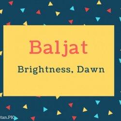 Baljat Name Meaning Brightness, Dawn