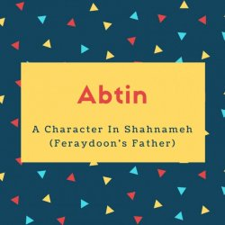 Abtin Name Meaning A Character In Shahnameh (Feraydoon's Father)