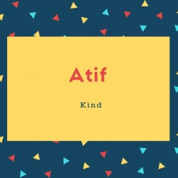 Atif Name Meaning Kind