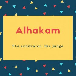 Alhakam Name Meaning The arbitrator, the judge