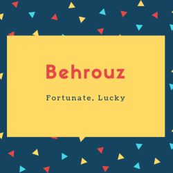 Behrouz Name Meaning Fortunate, Lucky