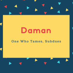 Daman Name Meaning One Who Tames, Subdues