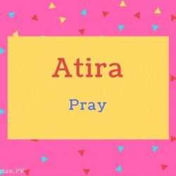Atira name Meaning Pray.