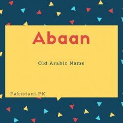 Abaan name meaning Old Arabic Name