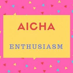Aicha Name Meaning enthusiasm