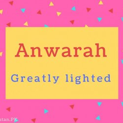 Anwarah Name Meaning Greatly lighted.