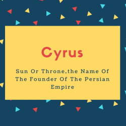 Cyrus Name Meaning Sun Or Throne,the Name Of The Founder Of The Persian Empire