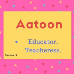 name Aatoon meaning Educator,Teacheress.