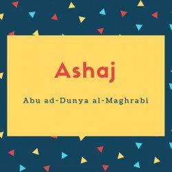 Ashaj Name Meaning Abu ad-Dunya al-Maghrabi