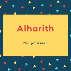 Alharith Name Meaning The plowman