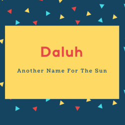 Daluh Name Meaning Another Name For The Sun