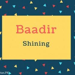 Baadir Name Meaning Shining.