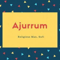 Ajurrum Name Meaning Religious Man, Sufi