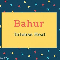 Bahur Name Meaning Intense Heat