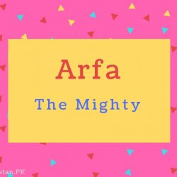 Arfa Name Meaning The Mighty.