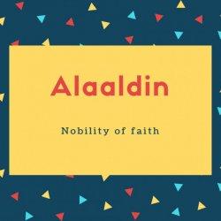 Alaaldin Name Meaning Nobility of faith
