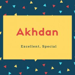Akhdan Name Meaning Best Friend