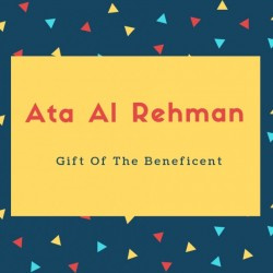 Ata Al Rehman Name Meaning Gift Of The Beneficent