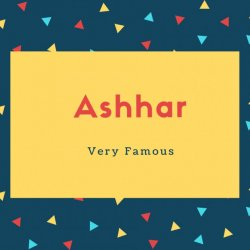 Ashhar Name Meaning Very Famous